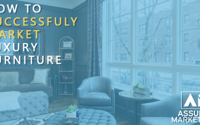 The Best Ways to Market A Luxury Furniture Manufacturing Business