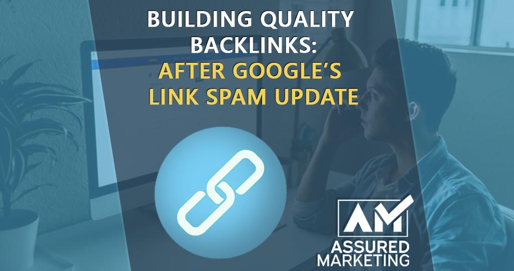 featured image for assured marketing blog on backlink generation after Google Link Spam Update
