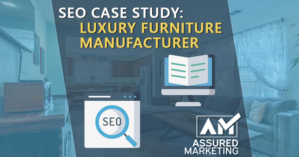 SEO Case Study: Luxury Furniture Manufacturer